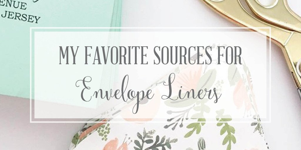 Check out my very favorite sources for unique envelope liners
