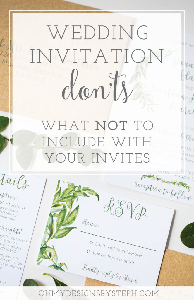 What not to include on wedding invitations oh my designs by steph wedding invitation mistakes what not to include on your invites stopboris Choice Image