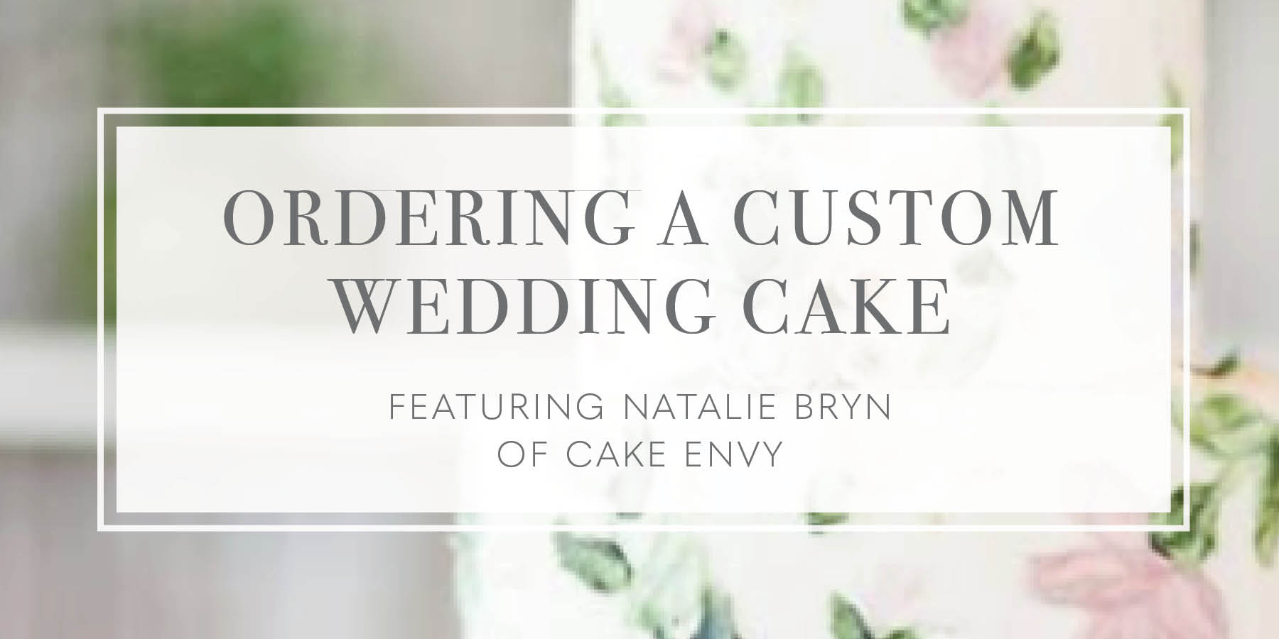 How to Order a Custom Wedding Cake