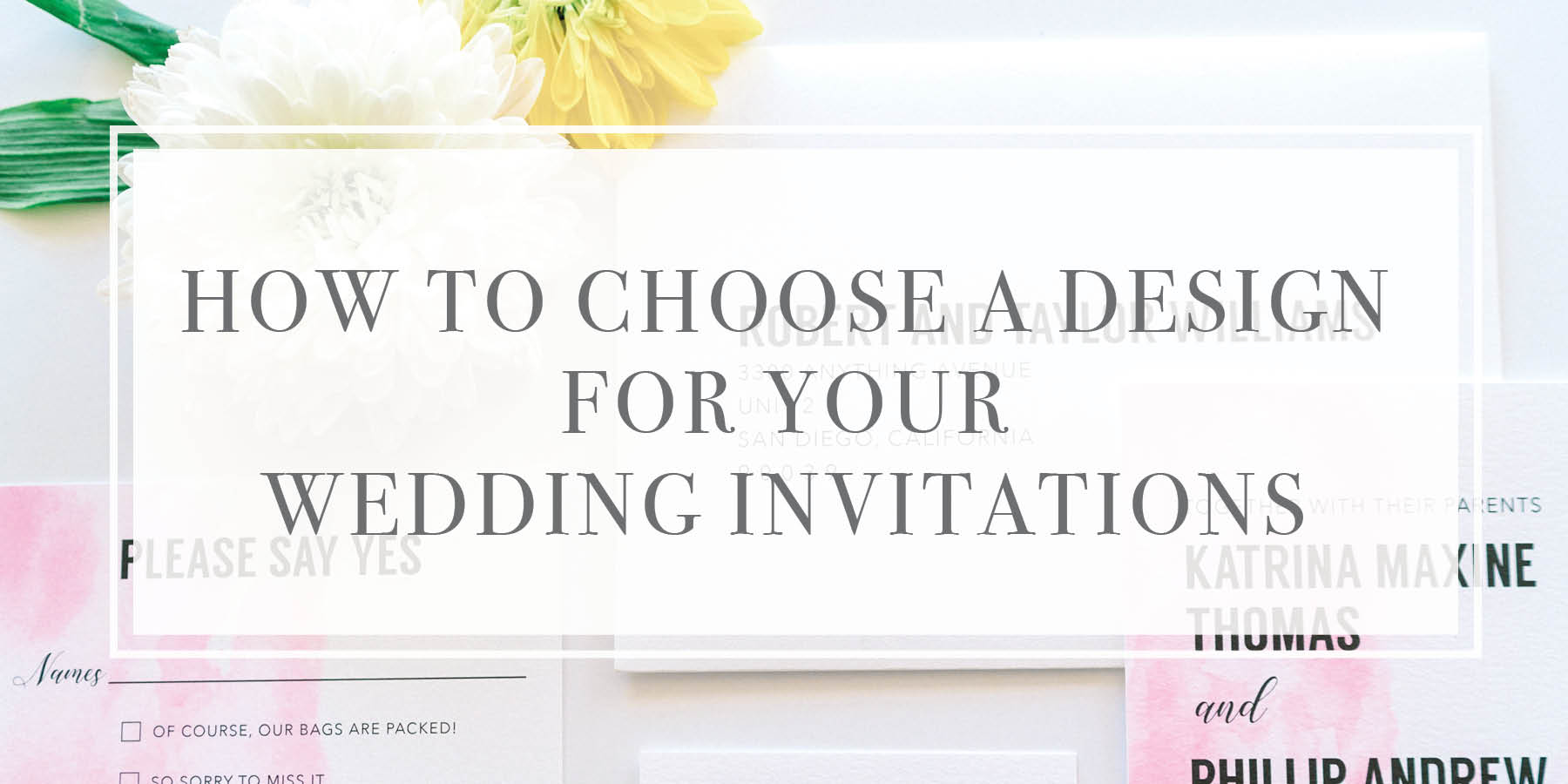 How to Choose a Design for Your Wedding Invitations