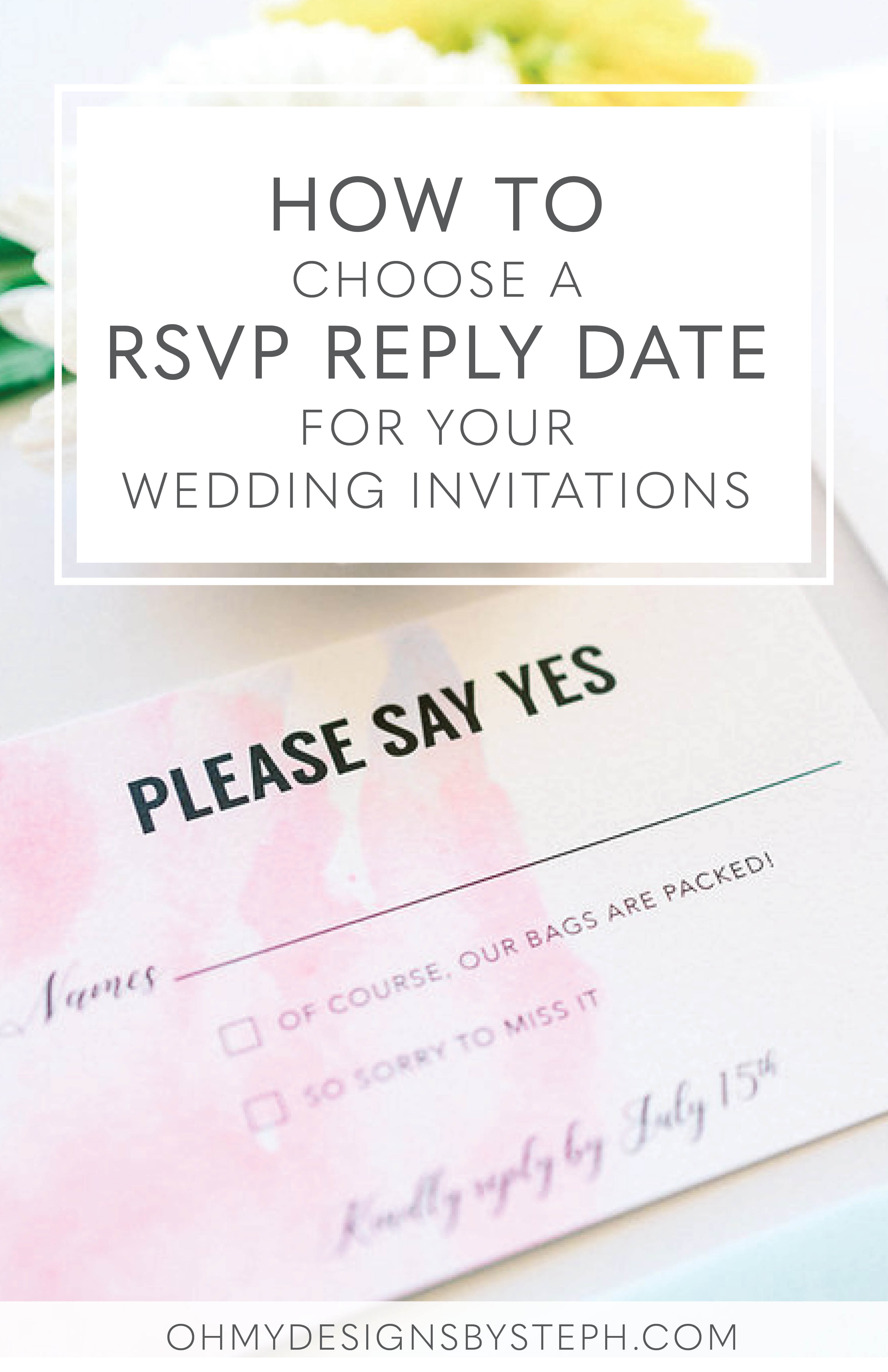 How To Choose The Rsvp Date For Your Wedding Invitations Oh My Designs By Steph